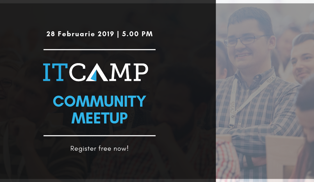 ITCamp Community Meetup Timisoara February 2019